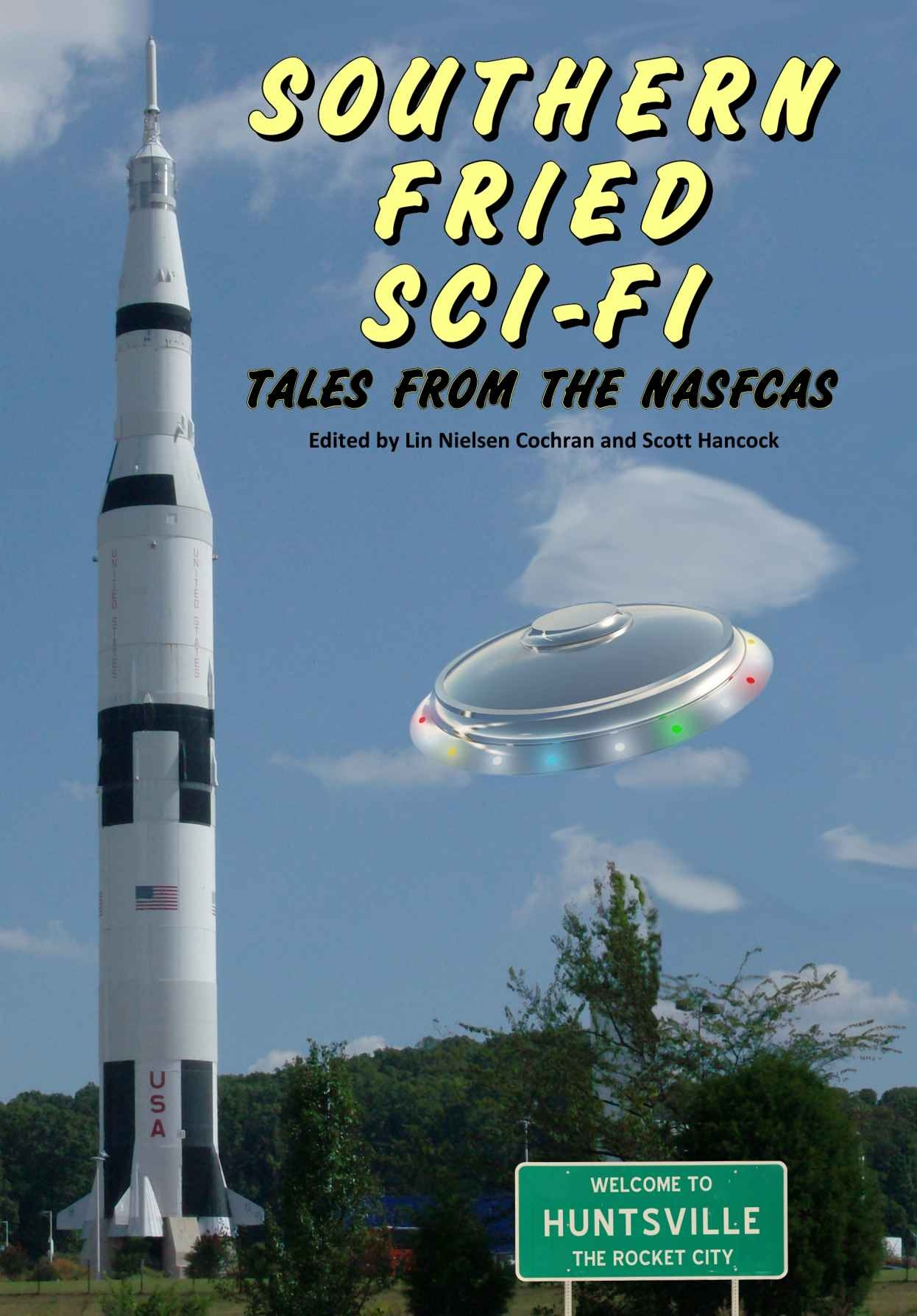Southern Fried Sci-Fi : Tales from the NASFCAS